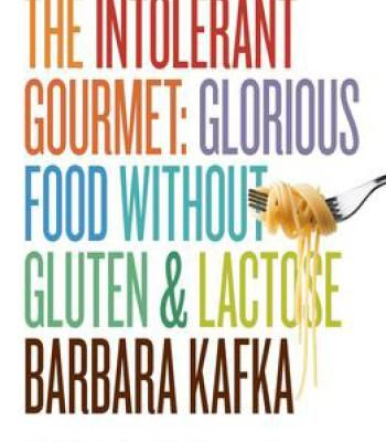 The intolerant gourmet glorious food without gluten and lactose the intolerant gourmet glorious food without gluten and lactose pdf forumfinder Images