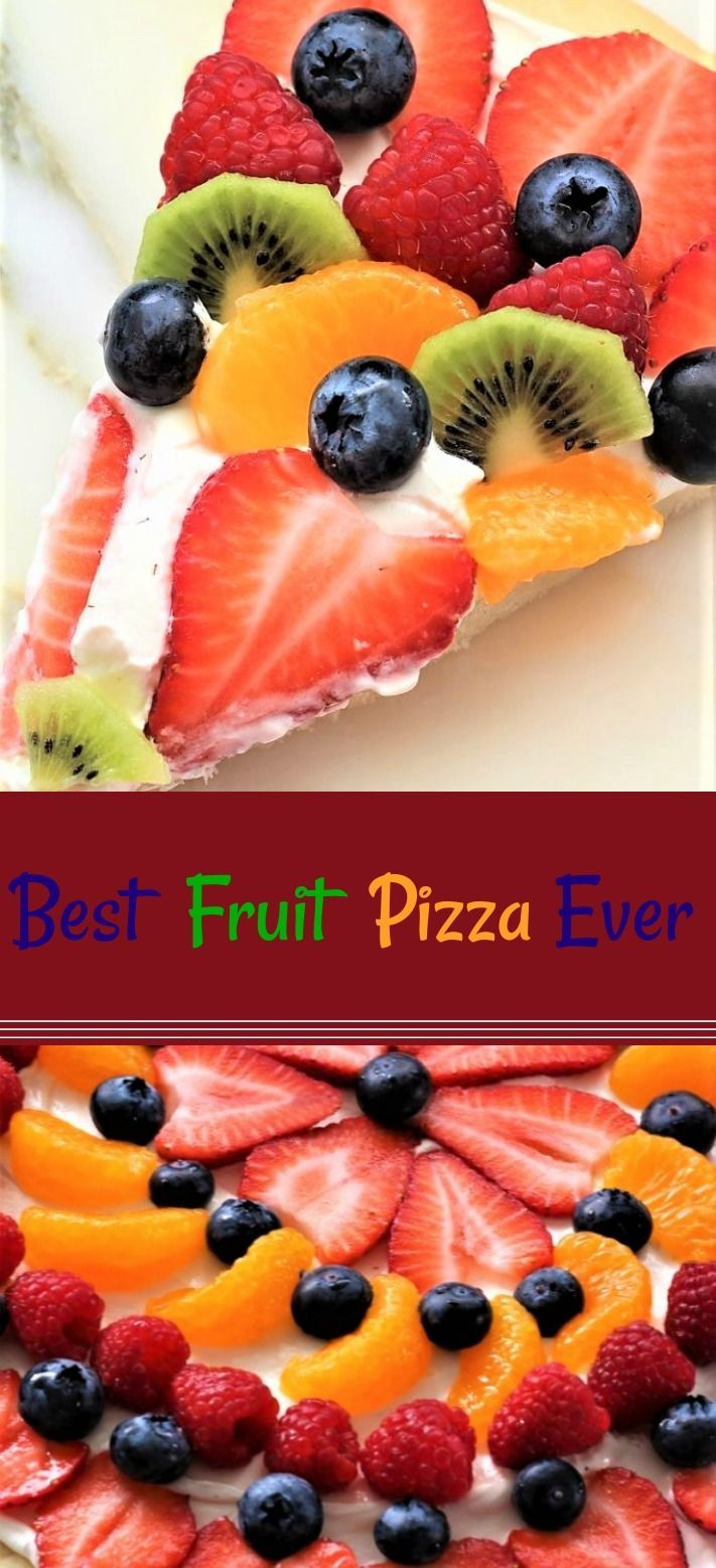 Best Fruit Pizza Ever Best Fruit Pizza Ever
