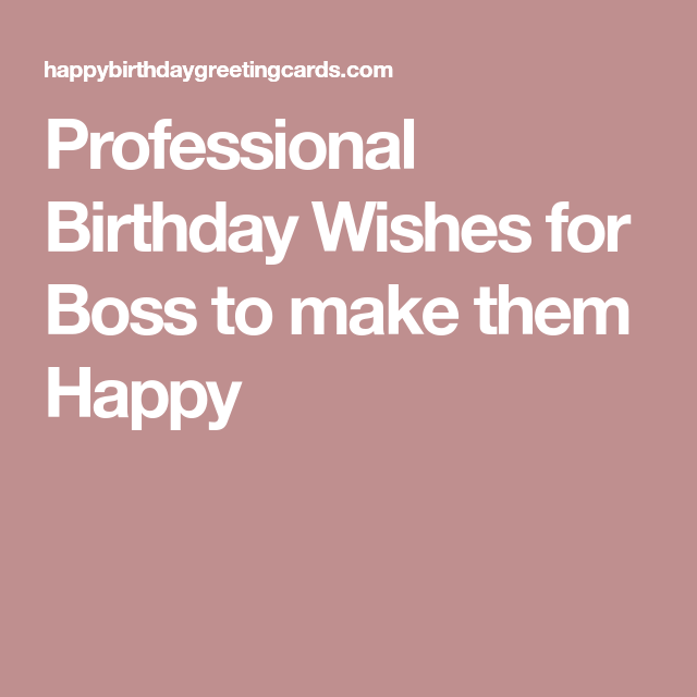 Professional Birthday Wishes For Boss To Make Them Happy Greetings