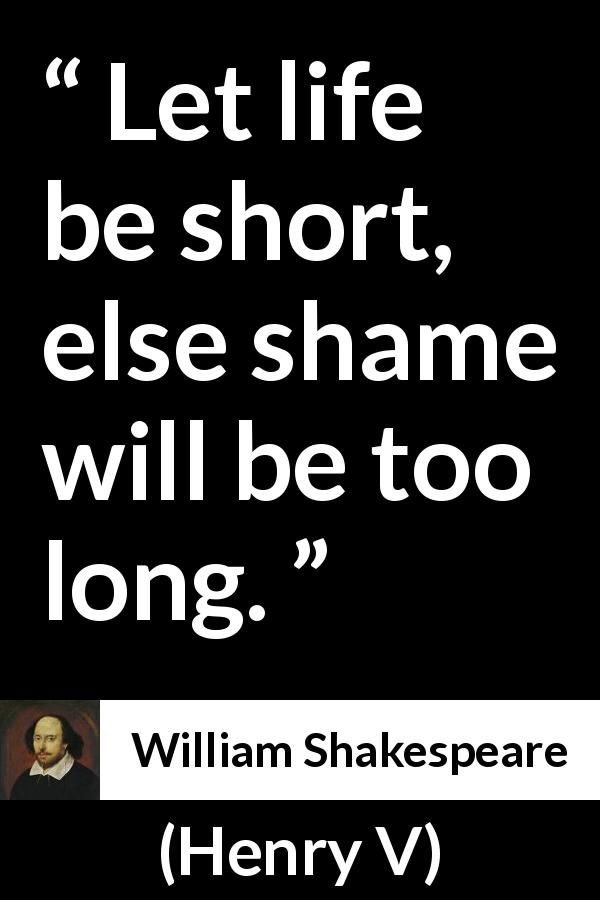 Short Shakespeare Quotes William Shakespeare Quote About Life From Henry V 1600 .