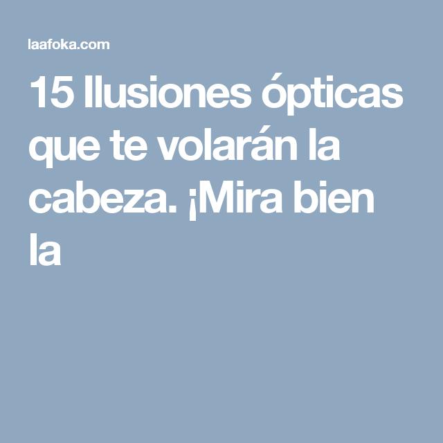 15 Ilusiones ópticas que te volarán la cabeza. ¡Mira bien la