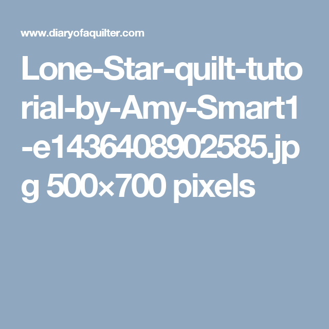 Lone-Star-quilt-tutorial-by-Amy-Smart1-e1436408902585.jpg 500×700 pixels