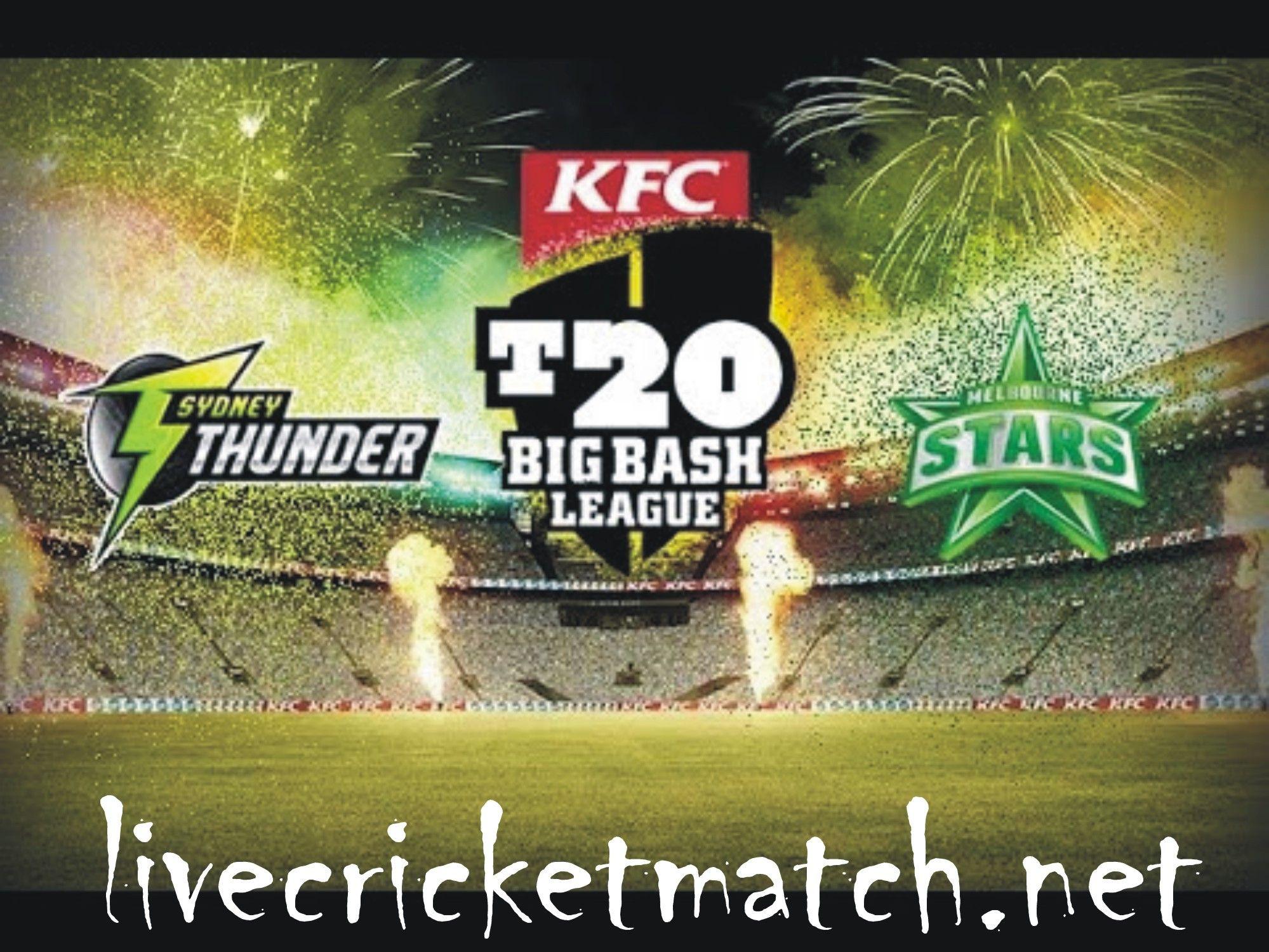 Bbl Melbourne Stars Vs Sydney Thunder 3rd Match Big Bash League Live Stream Sydney Thunder Melbourne Stars Live Match Streaming