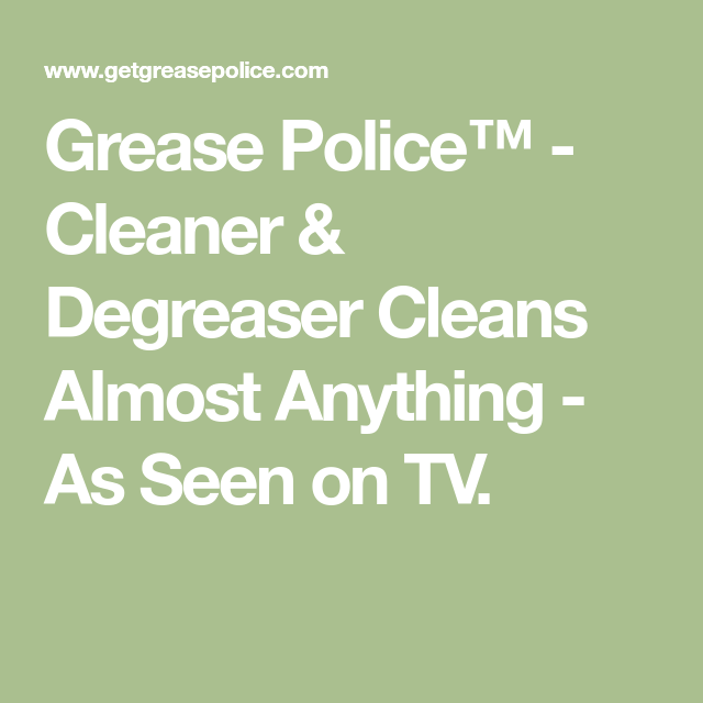 Grease Police Cleaner Degreaser Cleans Almost Anything As Seen On Tv Degreasers See On Tv Clean Shower Doors