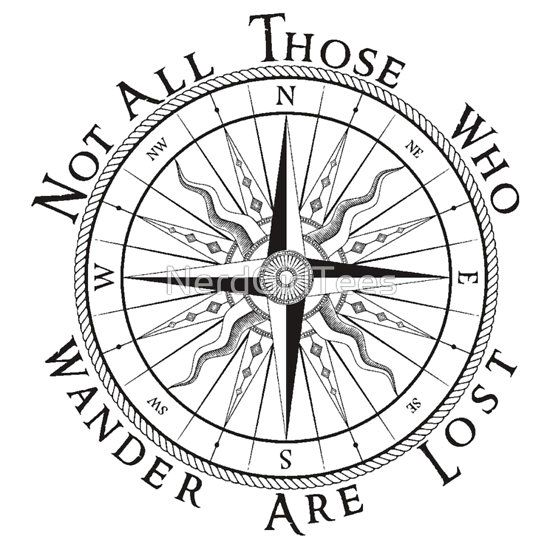 Not All Those Who Wander Are Lost Tattoo Compass Not All Those Who Wander Are Lost Compass Tolkien Quote By Nerdgirltees Compass Tattoo Compass Tattoo Design Lost Tattoo