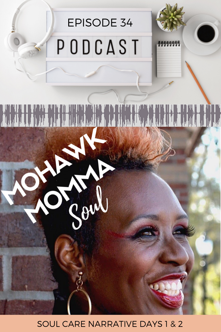 Mohawkmomma Soul podcast Ep 34 Days 1  2  Soul Care Narrative Ep 34 Truth is a language Lets make it our mother tongue As souls who we must commit ourselves to truthful l...