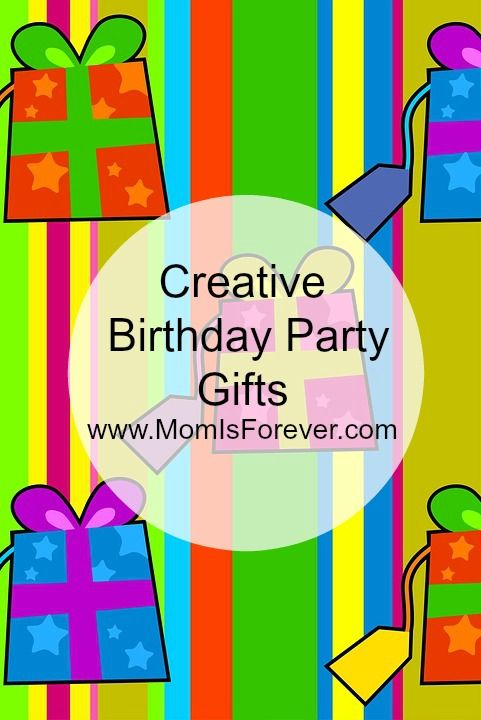 Creative Birthday Party Gift Ideas