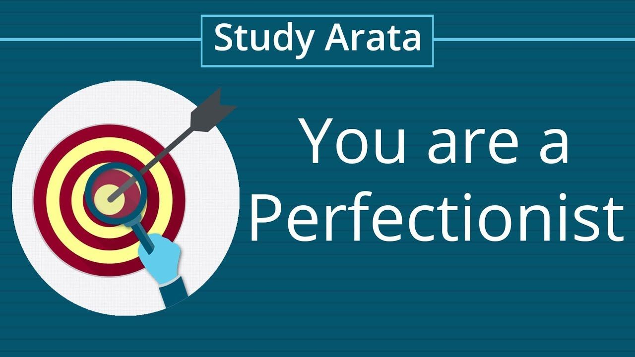 If you are a perfectionist you need to learn this Study