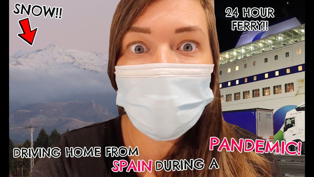 DRIVING HOME FROM SPAIN DURING A PANDEMIC! 1000 MILES & AND 24 HOUR FERRY!!