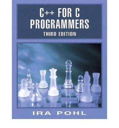 (C++ for C Programmers by Ira Pohl, 3rd. ed. 1999