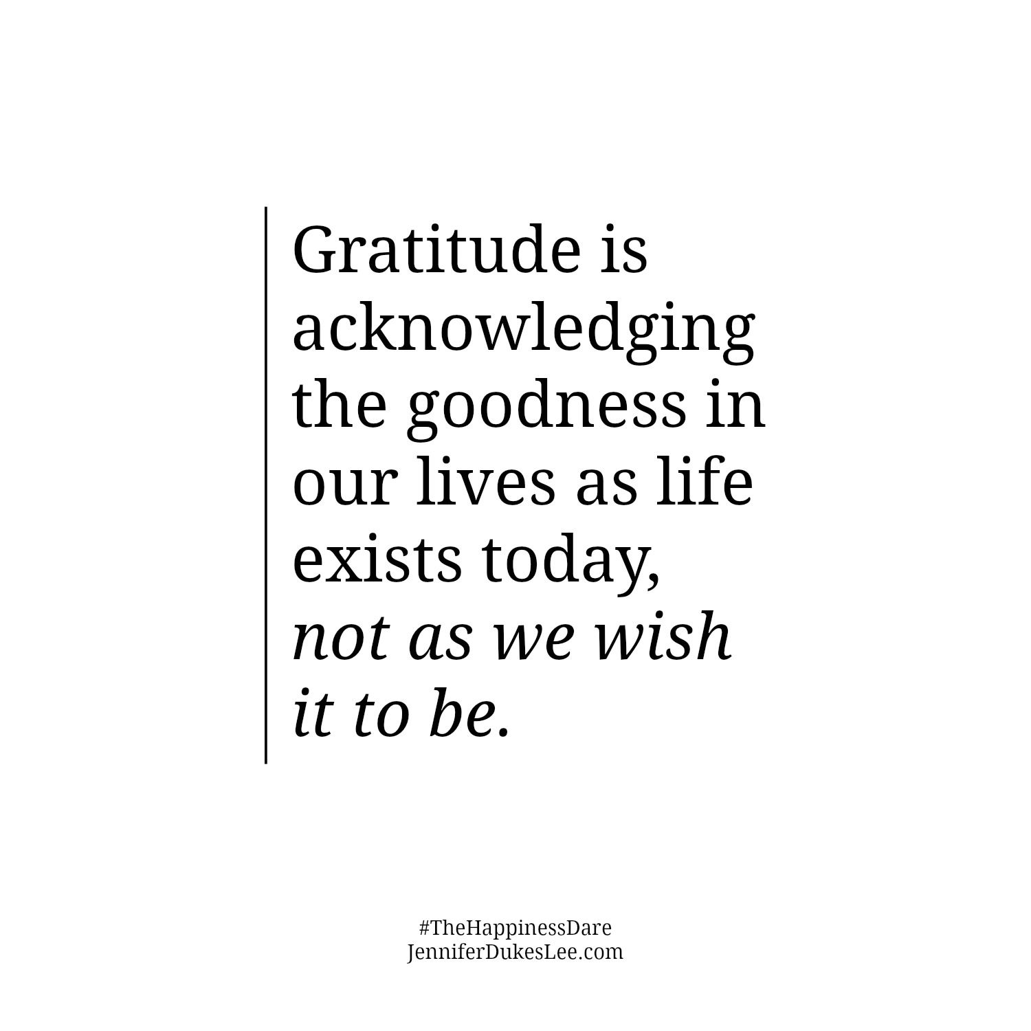Quote For Today About Happiness Here Are Four Things I Have Learned About The Power Of Gratitude
