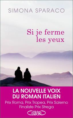 Si Je Ferme Les Yeux De Simona Sparaco Livres Livre
