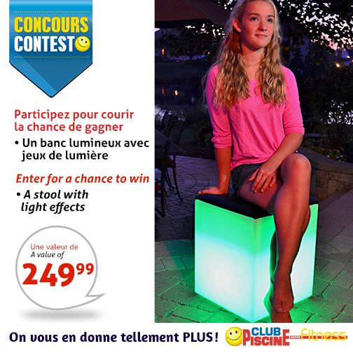 #Concours Participez au concours du  21 septembre au 4 octobre 2015 et courez la chance de gagner un banc lumineux avec jeux de lumière! | #Contest - Enter our contest from September 21 to October 4, 2015 for a chance to win a stool with light effects