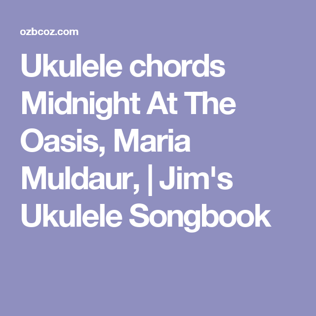 Ukulele Chords Midnight At The Oasis Maria Muldaur Jims Ukulele