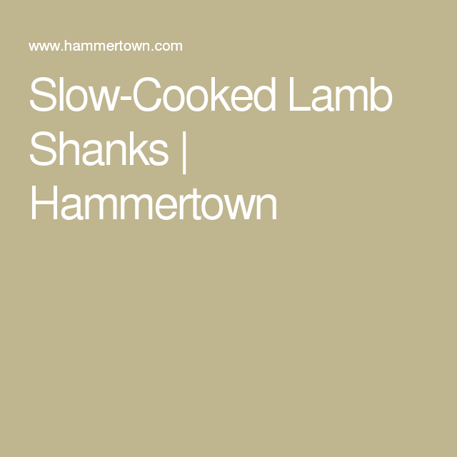 Slow-Cooked Lamb Shanks | Hammertown