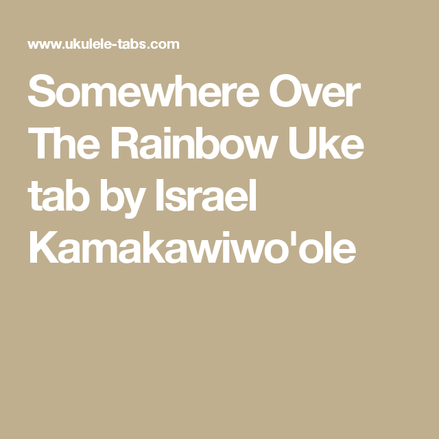 Somewhere Over The Rainbow Uke Tab By Israel Kamakawiwoole Music