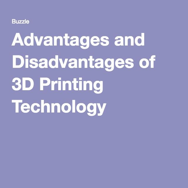 Read this advantages and disadvantages of 3d printing technology 3d fandeluxe Choice Image