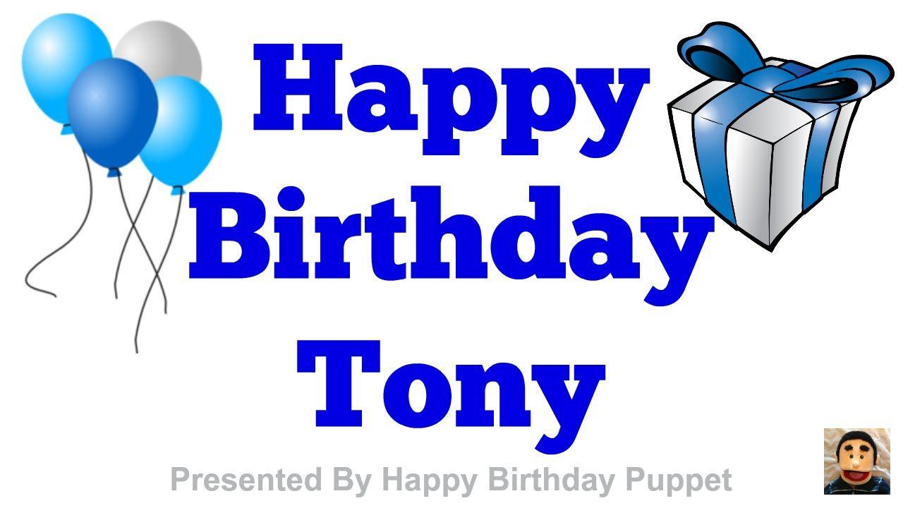 Happy Birthday Tony Happy Birthday Tony Best Happy Birthday Song Ever Youtube Happy Birthday Tony Cousins Birthday Wishes Happy Birthday Anthony