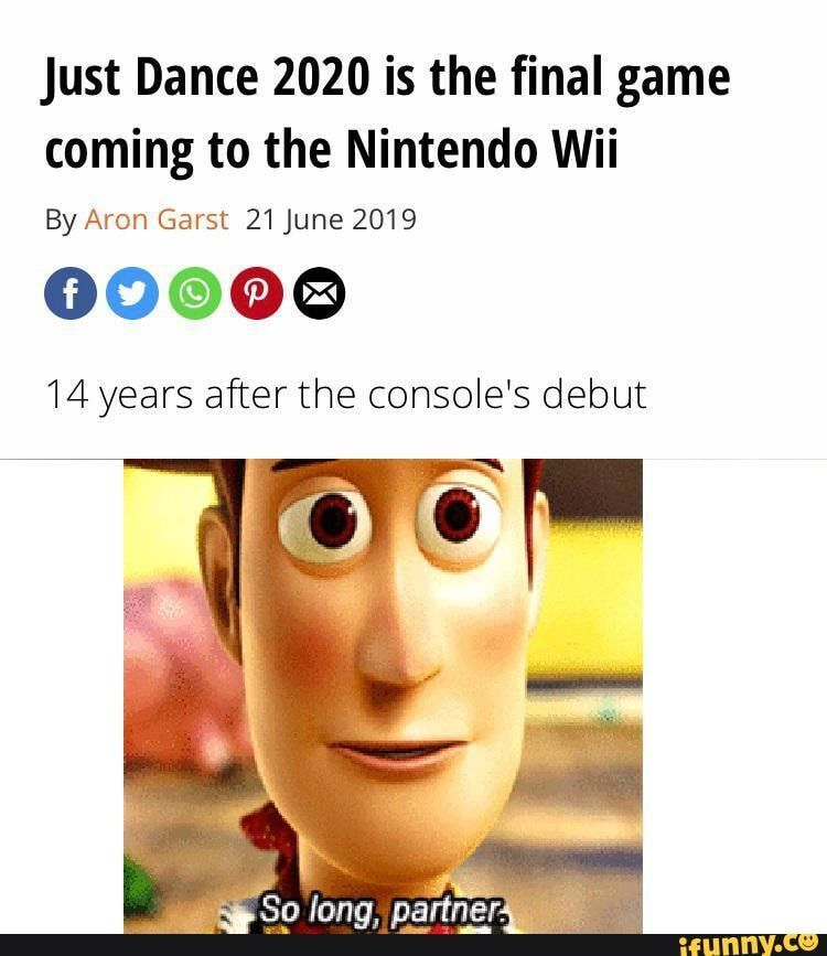Just Dance 2020 Is The Final Game Coming To The Nintendo Wii By Aron Garst 21june 2019 00 C C 8 14 Years After The Console S Debut Ifunny Funny Dance Memes Dance Memes Funny Memes