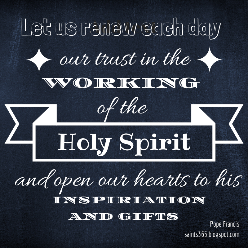 Pope Francis Quotes On The Holy Spirit Christian Quotes Custom Quotes About The Holy Spirit