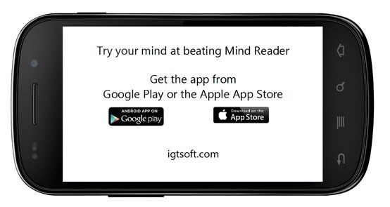 Mind Reader App is available on Google Play and the Apple App Store - See the video http://youtu.be/BsB7ZQSFy30