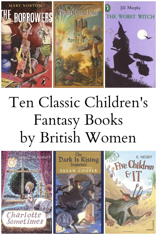 10 Classic Children S Fantasy Books By British Women Children S Fantasy Books Fantasy Books Classic Childrens