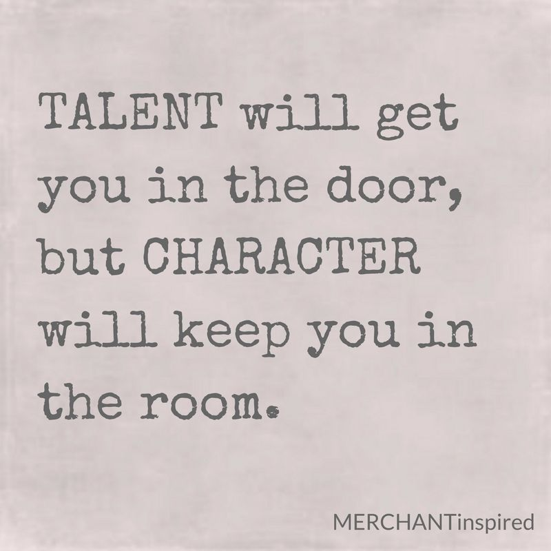Talent Will Get You In The Door, But Character Will Keep You In The Room. Interview  Tips.