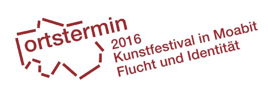 Flucht und Identität, das Kunstfestival Ortstermin in Berlin-Moabit, 03.-05.06.2016