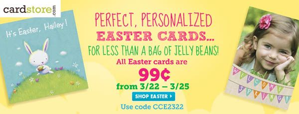 All Easter Cards at Cardstore.com are 99 cents from 3/22 thru 3/25!