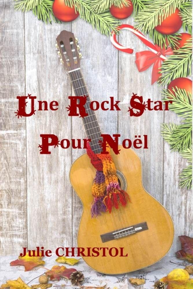 Une Rock Star Pour No U00ebl Ebook  Julie Christol  Amazon Fr