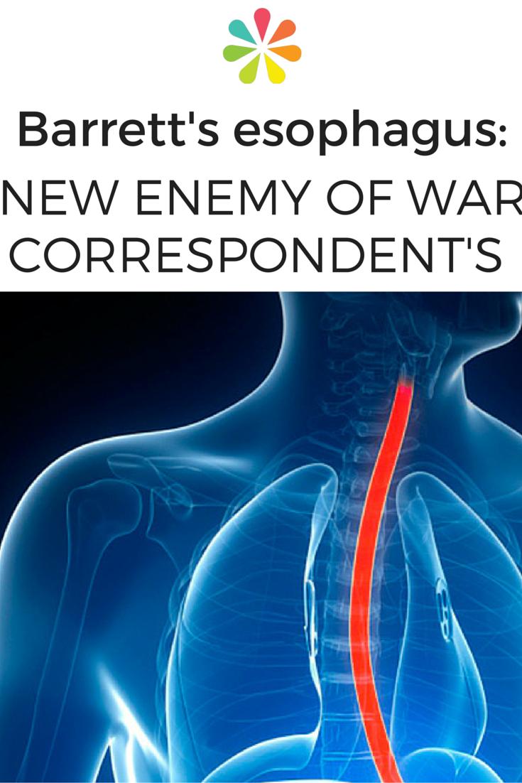 A War Correspondent's New Enemy: Barrett's Esophagus