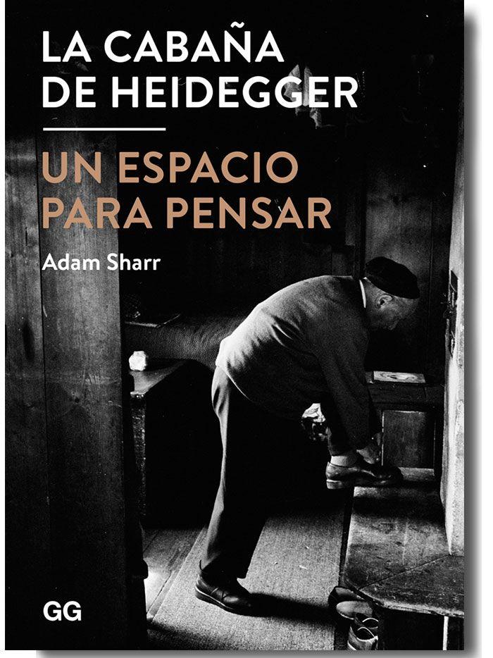 "Adam Sharr "" La Cabaña de Heidegger"""