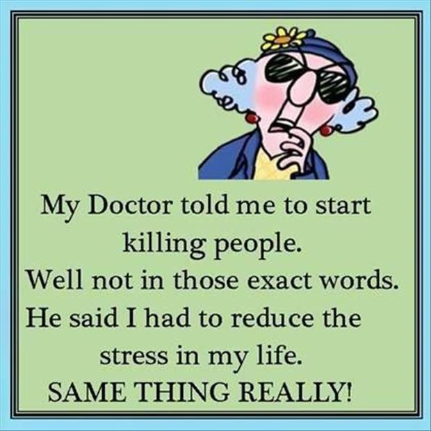 Funny Doctor S Orders Dump A Day Funny Quotes Funny Pictures Cute Quotes
