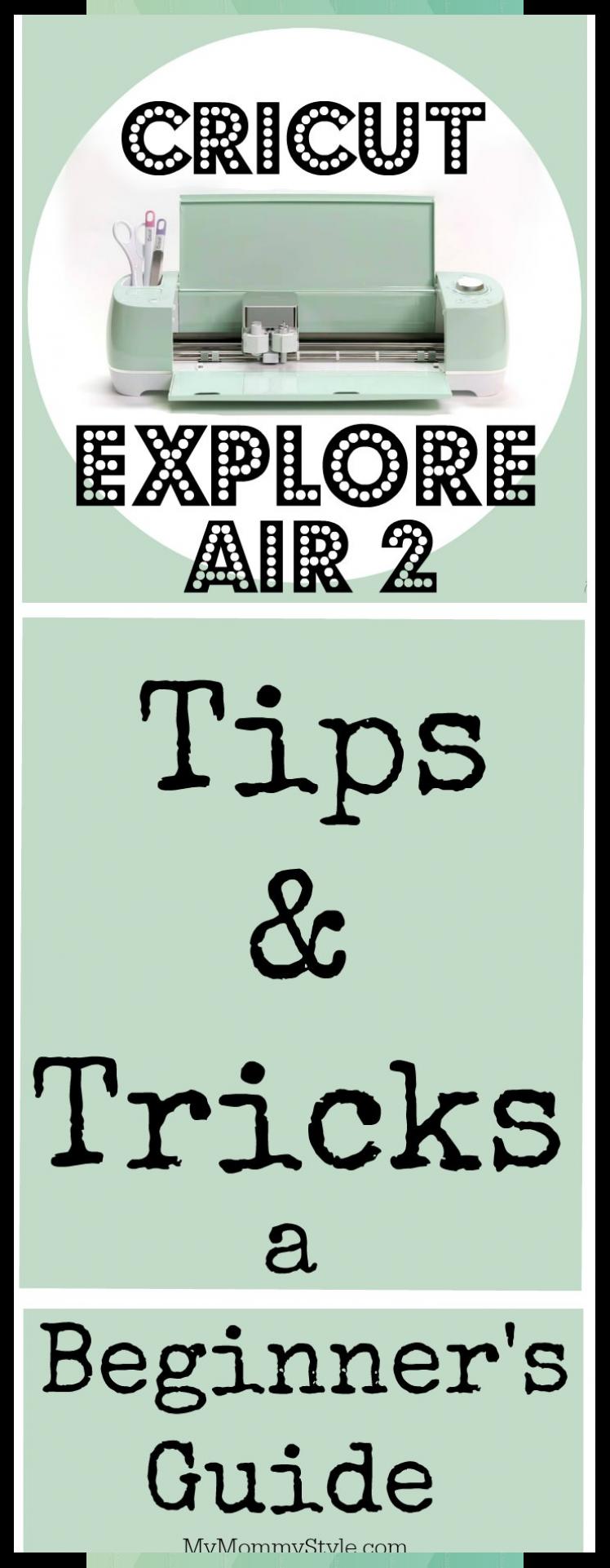 Cricut Explore Air 2 Tips and Tricks A Beginner's Guide