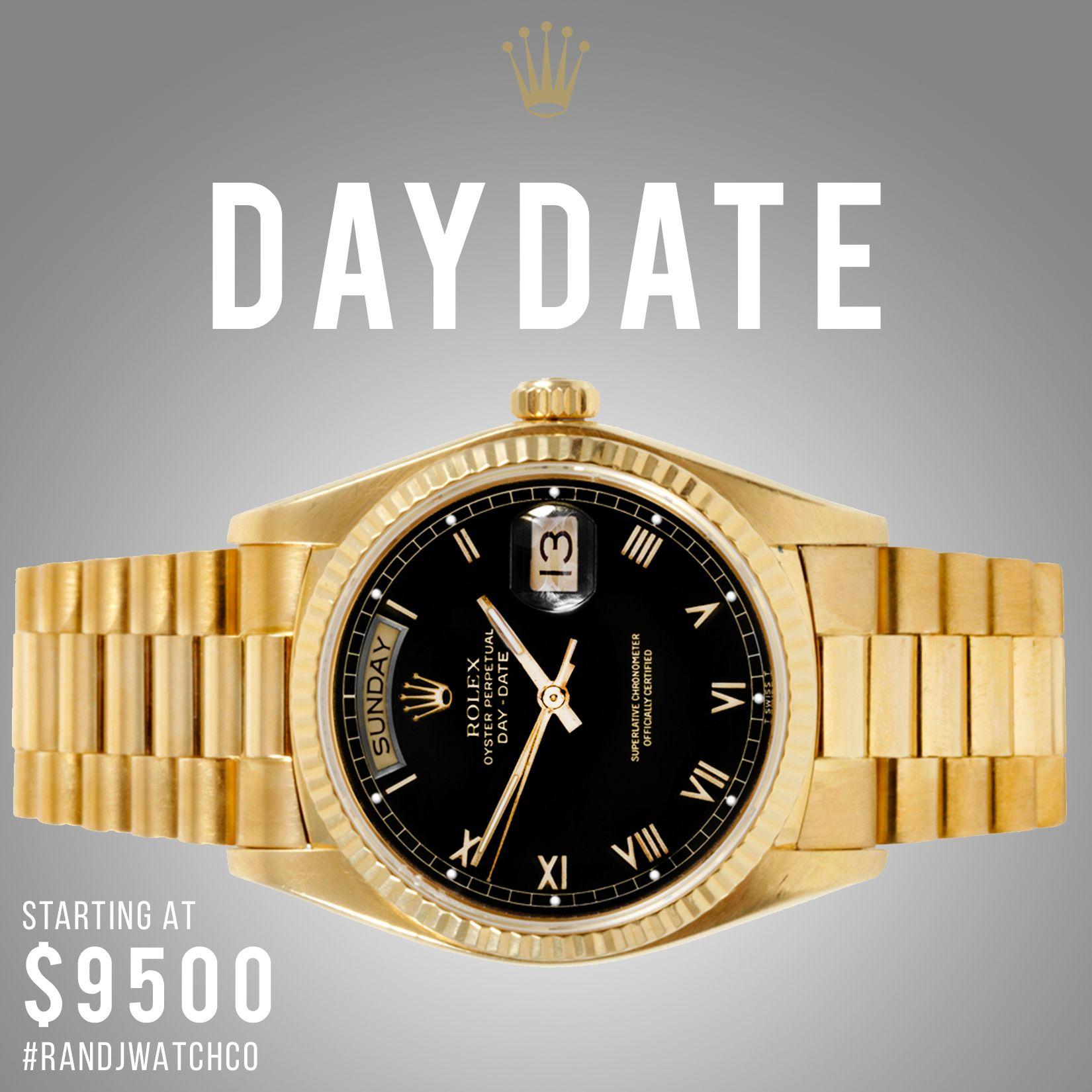 Daydate on sale email us at sales@randjwatchco.com
