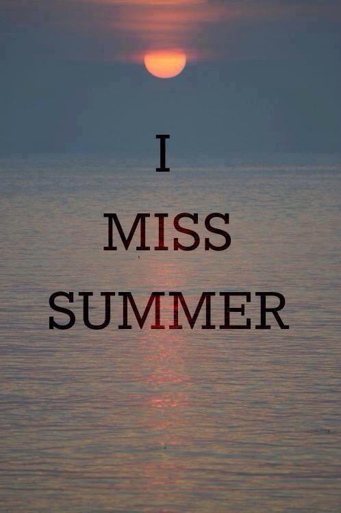 I Miss Summer Summer Quotes Summertime Sadness Summer