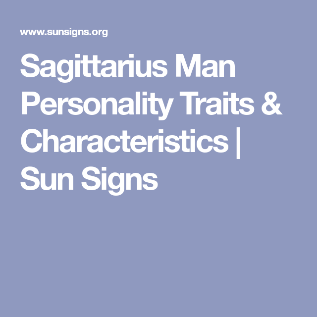 sagittarius man personality traits and characteristics