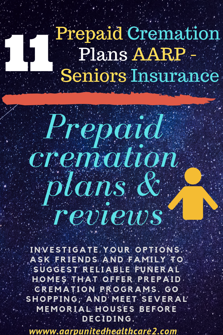 Prepaid Cremation Plans Aarp Seniors Insurance How To Plan