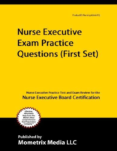 nurse executive exam practice questions (first set): nurse executive ...