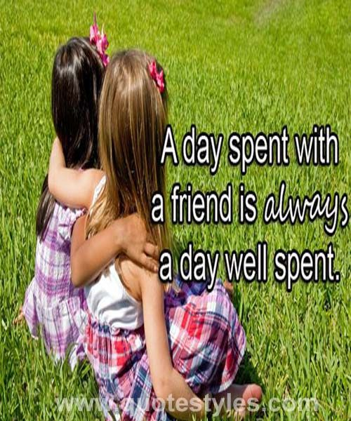 A Day Well Spent Friendship Quotes Friendship Quotes