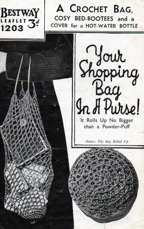 1930s Crochet Shopping Bag Rolls Into A Purse Bed Bootees And Hot Water Botter Cover Patter In 2020 Vintage Knitting Patterns Ladies Knitting Patterns Vintage Knitting