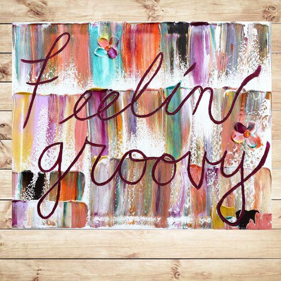 Feelin' Groovy Painting on canvas, quotes, song lyrics, pop, abstract,mixed media, art, typography, original, artwork, heavy texture byKatey