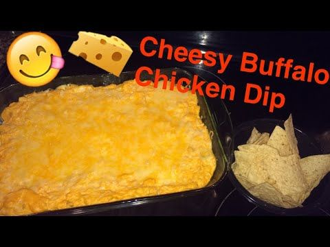 How To Make Cheesy Buffalo Chicken Dip Buffalo Chicken Dip Buffalo Chicken Chicken Dips