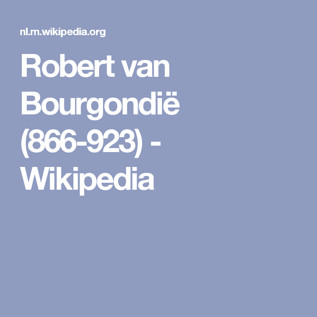 Robert van Bourgondië (866-923) - Wikipedia