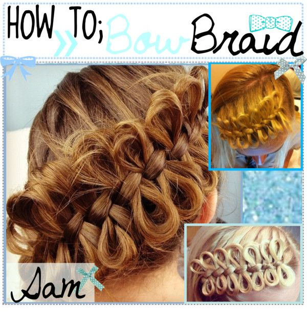 """""""How To;; Bow Brɑid♥"""" by tip-duchesses ❤ liked on Polyvore"""