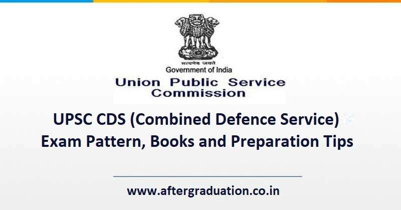 Upsc Cds Exam Pattern Books And Preparation Tips Aftergraduation Exam Cds Books