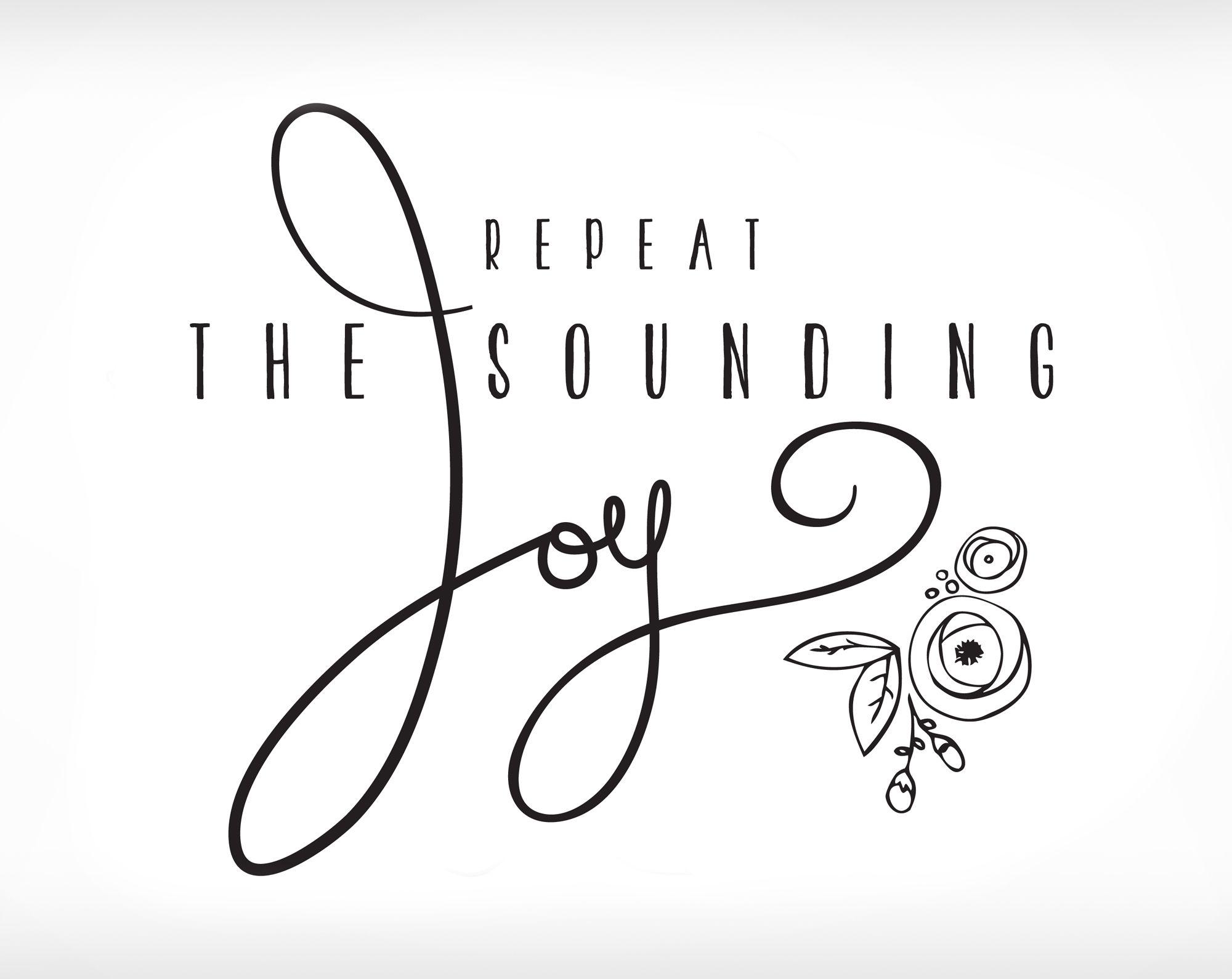 Repeat The Sounding Joy Christmas Printable Print Design Christmas Decor Short And