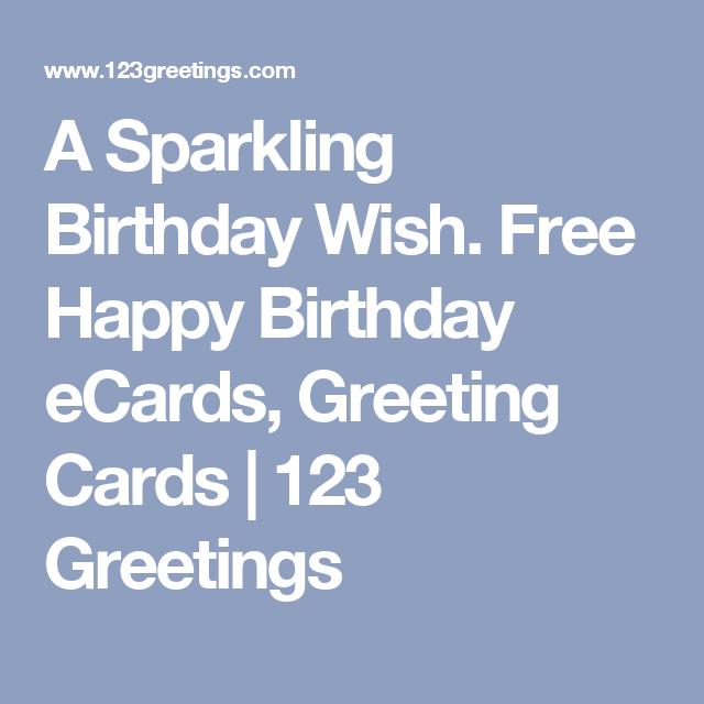 A Sparkling Birthday Wish Free Happy Birthday Ecards Greeting