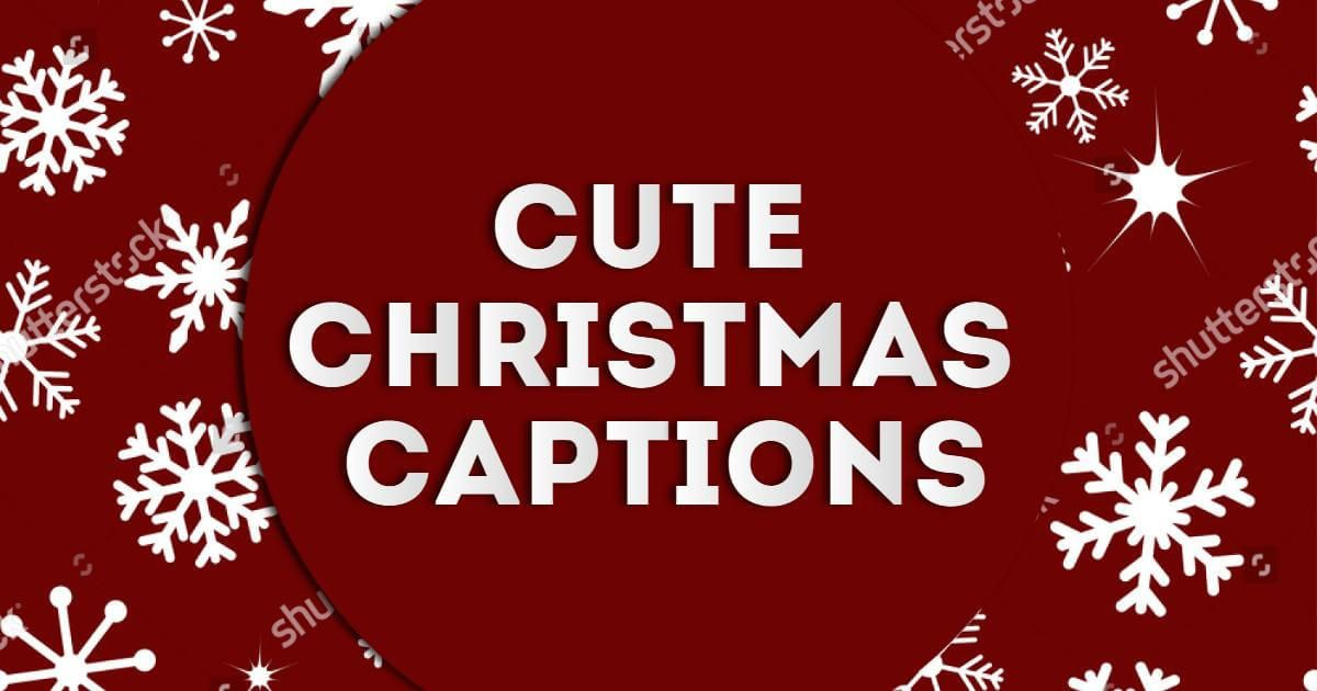 Christmas Captions.Cute Christmas Picture Captions For Couples