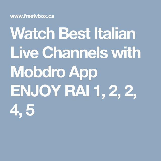 Watch Best Italian Live Channels with Mobdro App ENJOY RAI 1, 2, 2